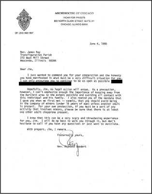 A 1990 letter from Rev. Raymond Goedert, former Vicar for Priests for the Archdiocese of Chicago, to Rev. James Ray, praising his cooperation with Archdiocese efforts surrounding claims of sexual abuse. The letter also warns Ray to avoid all contact with minors. Record courtesy of the Archdiocese of Chicago. (click to enlarge)